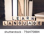 learn language  wooden letters... | Shutterstock . vector #756470884