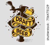draft beer tap artistic cartoon ... | Shutterstock .eps vector #756475129