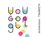 linear lettering you go girl | Shutterstock .eps vector #756480274