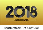 happy new year 2018. year 2017... | Shutterstock .eps vector #756524050