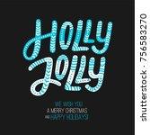 holly jolly   creative... | Shutterstock .eps vector #756583270