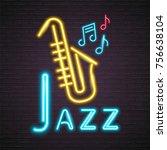 neon light glowing jazz music... | Shutterstock .eps vector #756638104