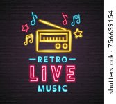 neon light glowing retro live... | Shutterstock .eps vector #756639154