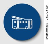 trolleybus sign. vector. white... | Shutterstock .eps vector #756725434