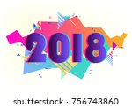happy new year 2018 vector... | Shutterstock .eps vector #756743860