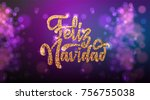 feliz navidad on the background ... | Shutterstock .eps vector #756755038