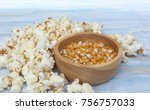 wood bowl of popcorn on light... | Shutterstock . vector #756757033