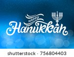 happy hanukkah typography... | Shutterstock .eps vector #756804403