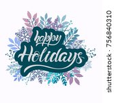 happy holidays hand drawn... | Shutterstock .eps vector #756840310