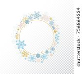 circle snowflake frame isolated ... | Shutterstock .eps vector #756864334