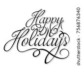 happy holidays text | Shutterstock .eps vector #756876340