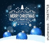 winter holiday greeting card... | Shutterstock .eps vector #756879718