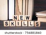 new skills  wooden letters on... | Shutterstock . vector #756881860