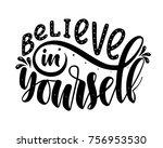 believe in yourself... | Shutterstock .eps vector #756953530