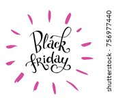 hand lettering black friday... | Shutterstock .eps vector #756977440