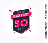 black friday 50  off offer... | Shutterstock .eps vector #756981490