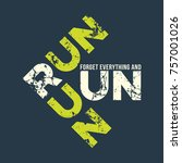 run t shirt and apparel design... | Shutterstock .eps vector #757001026