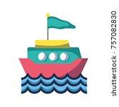 ship transportation with flag... | Shutterstock .eps vector #757082830