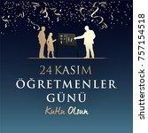 november 24th turkish teachers... | Shutterstock .eps vector #757154518