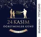 november 24th turkish teachers... | Shutterstock .eps vector #757161040