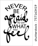 hand lettering never be afraid... | Shutterstock .eps vector #757163419