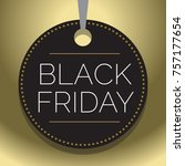 round hang tag black friday... | Shutterstock .eps vector #757177654