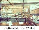 abstract blur coffee shop cafe...   Shutterstock . vector #757193380