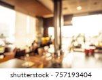 abstract blur restaurant and...   Shutterstock . vector #757193404