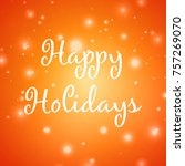 happy holiday design with an... | Shutterstock .eps vector #757269070