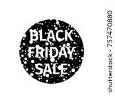 black friday sale circle banner ... | Shutterstock .eps vector #757470880