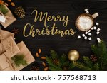 cup of coffee and christmas... | Shutterstock . vector #757568713