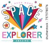 i need more space slogan and... | Shutterstock .eps vector #757578076
