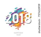 happy new year 2018 vector... | Shutterstock .eps vector #757610959