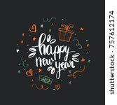 happy new year brush lettering. ... | Shutterstock .eps vector #757612174