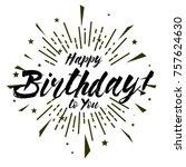 happy birthday  beautiful... | Shutterstock .eps vector #757624630