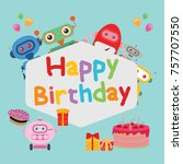 cute robot happy birthday card | Shutterstock .eps vector #757707550