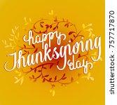 happy thanksgiving day. vector... | Shutterstock .eps vector #757717870