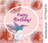 happy birthday flowers blossom... | Shutterstock .eps vector #757756570
