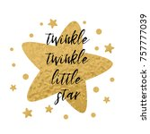twinkle twinkle little star... | Shutterstock .eps vector #757777039