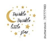 twinkle twinkle little star... | Shutterstock .eps vector #757777483