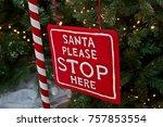 christmas. santa please stop... | Shutterstock . vector #757853554