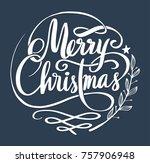 merry christmas lettering... | Shutterstock .eps vector #757906948