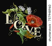 embroidery poppies. slogan love.... | Shutterstock .eps vector #757948960