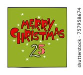 advent calendar. merry... | Shutterstock .eps vector #757958674