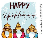 happy epiphany day hand drawn... | Shutterstock .eps vector #757967599