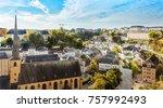panorama of luxemburg  balcony... | Shutterstock . vector #757992493