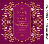wedding invitation card... | Shutterstock .eps vector #758008750
