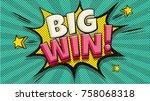 big win message word bubble in... | Shutterstock .eps vector #758068318