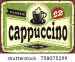 cappuccino vintage cafe sign... | Shutterstock .eps vector #758075299