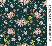 seamless floral pattern. floral ... | Shutterstock . vector #758076928